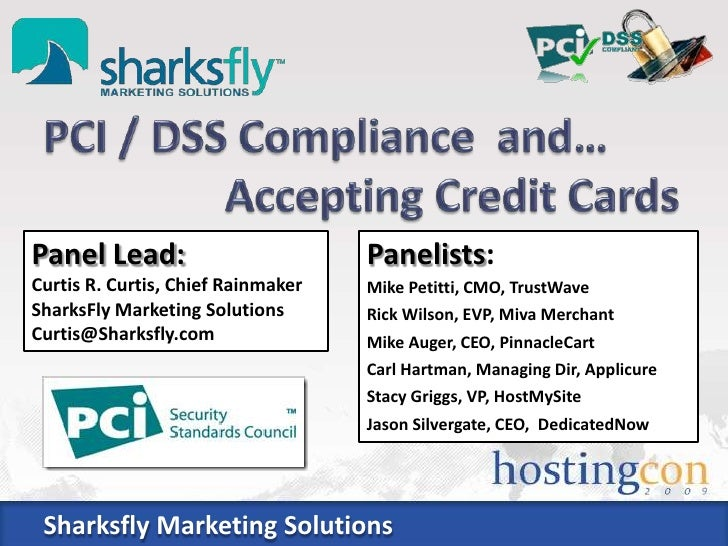 Panel Lead:                         Panelists: Curtis R. Curtis, Chief Rainmaker   Mike Petitti, CMO, TrustWave SharksFly ...