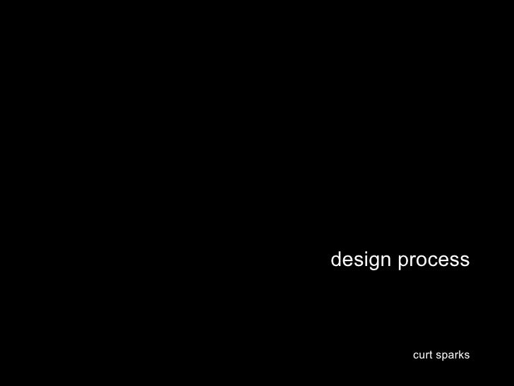design process            curt sparks