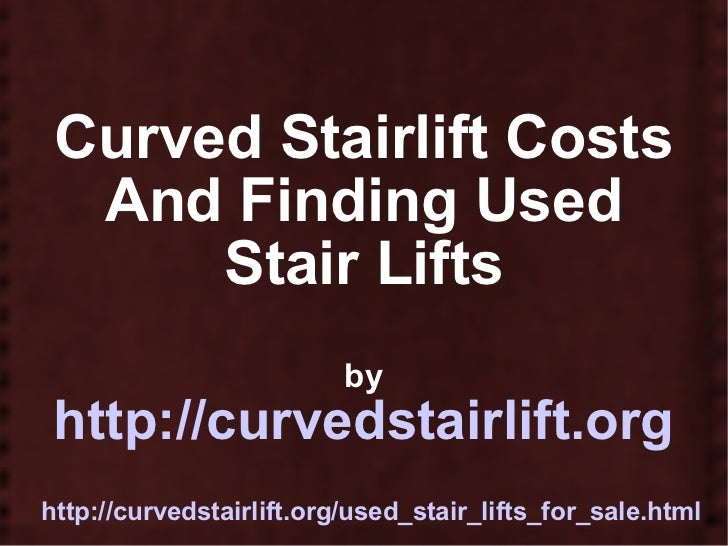 Curved Stairlift Costs And Finding Used Stair Lifts by http://curvedstairlift.org