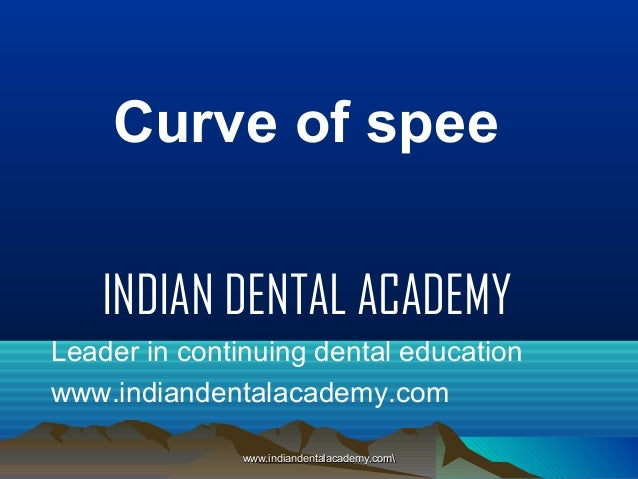 Curve of spee /certified fixed orthodontic courses by Indian dental academy