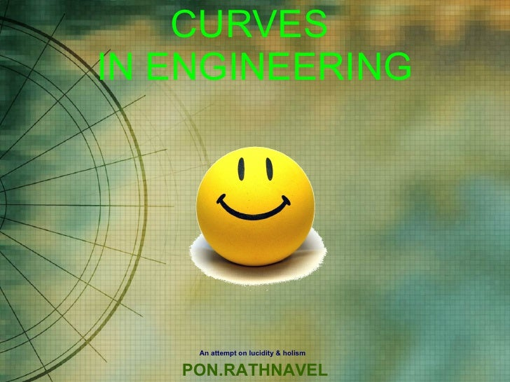 CURVES  IN ENGINEERING An attempt on lucidity & holism   PON.RATHNAVEL