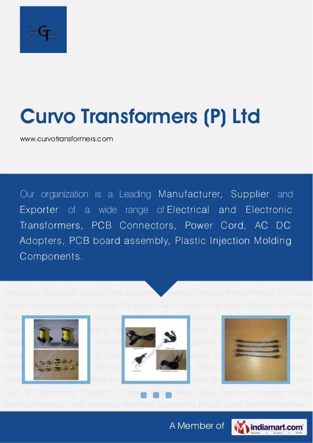 A Member of Curvo Transformers (P) Ltd www.curvotransformers.com Electronic Transformers Power Cord & Connectors Connector...