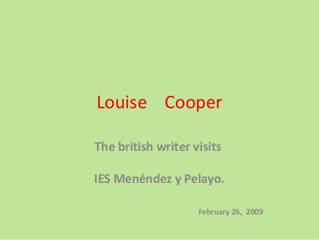 Louise Cooper The british writer visits IES Menéndez y Pelayo. February 26, 2009
