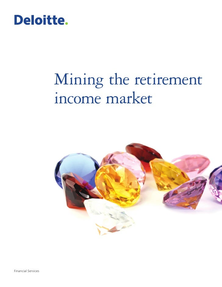 Mining the retirement                      income market     Financial Services