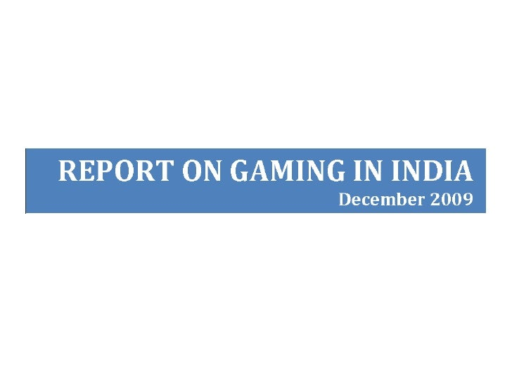 Report on gaming industry in india