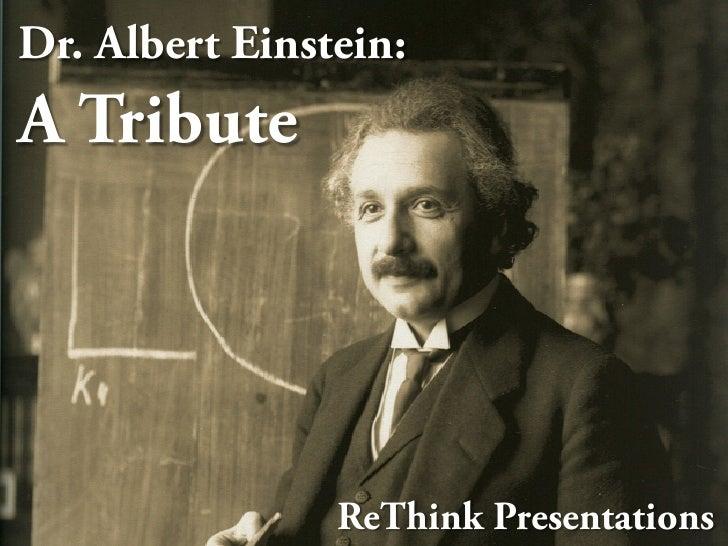 Dr. Albert Einstein: A Tribute
