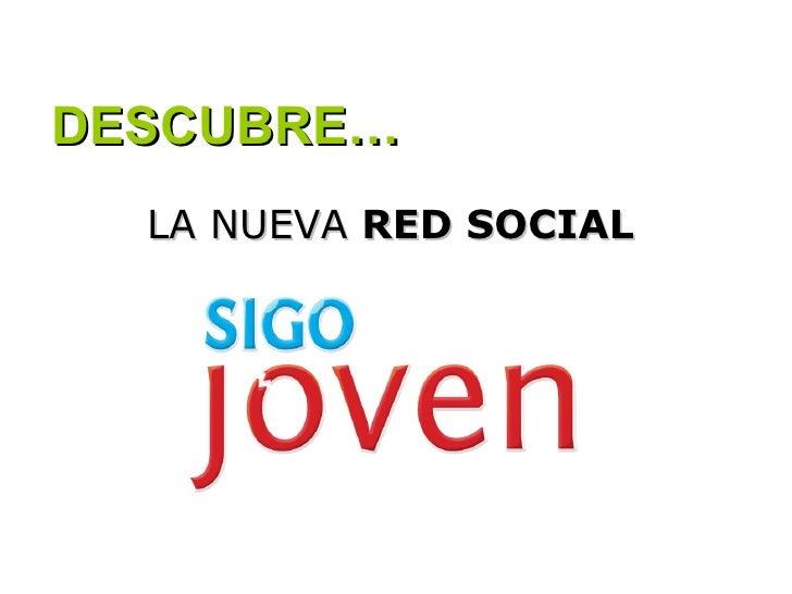 LA NUEVA  RED SOCIAL DESCUBRE…