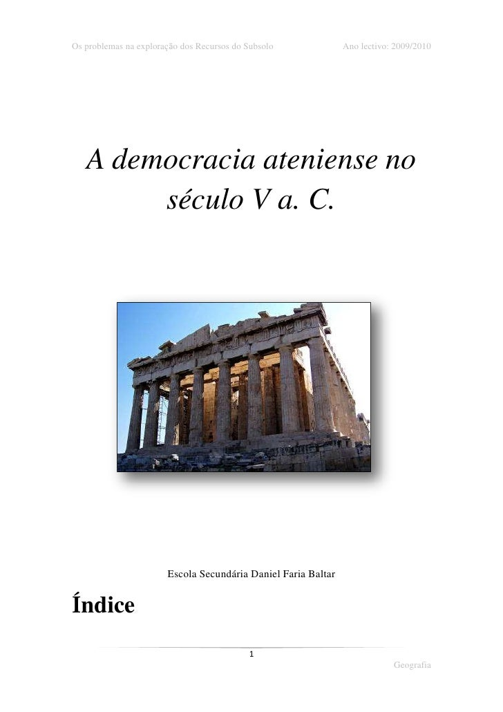 A democracia ateniense no século V a. C.<br />Escola Secundária Daniel Faria Baltar<br />Índice <br />Identificação ______...