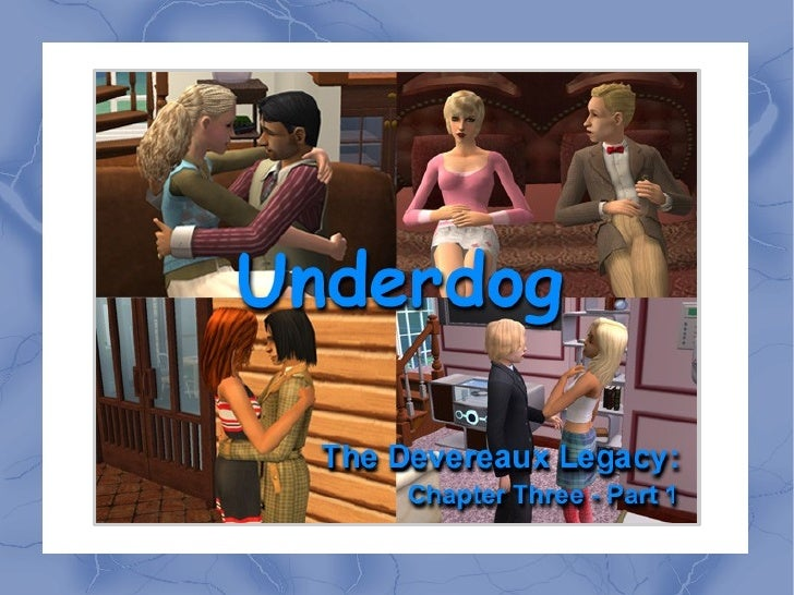 """Welcome back to The Devereaux Legacy. """"Underdog"""" is the theme for this chapter as it covers a lot of Savannah's (Generatio..."""