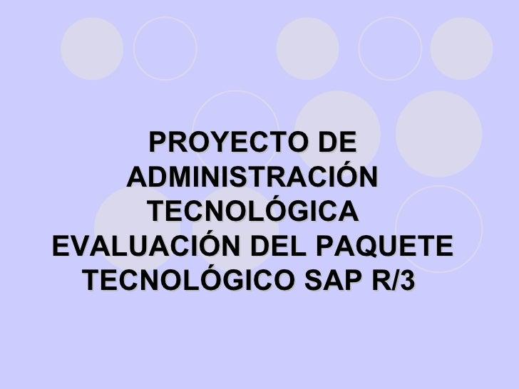 EVALUACION DE PAQUETES TECNOLOGICOS