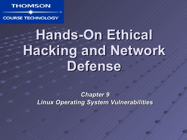 Hands-On Ethical Hacking and Network Defense Chapter 9 Linux Operating System Vulnerabilities