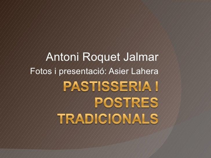 Antoni Roquet Jalmar Fotos i presentació: Asier Lahera