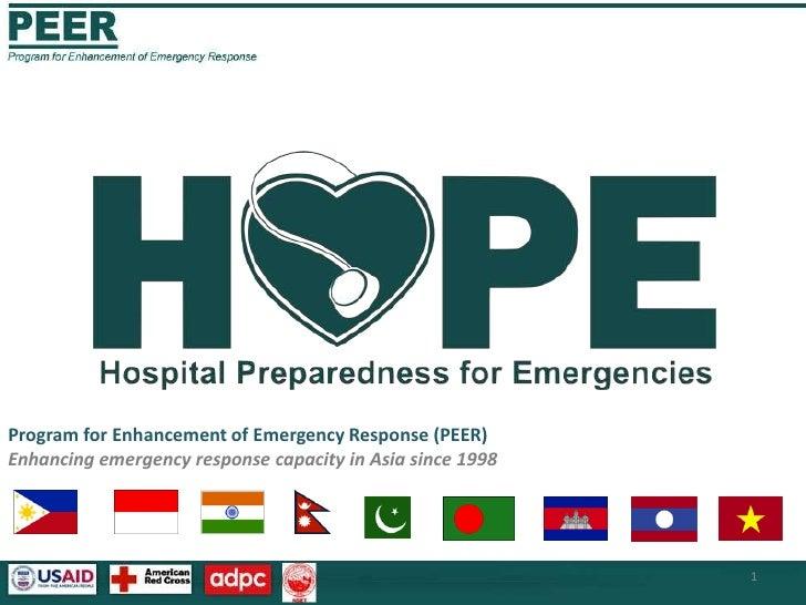 Program for Enhancement of Emergency Response (PEER)Enhancing emergency response capacity in Asia since 1998<br />1<br />