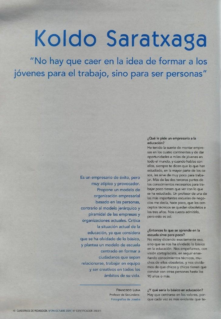 """Koldo Saratxaga     """"No hay que caer en la idea de formar a los jóvenes para el trabajo, sino para ser personas""""          ..."""
