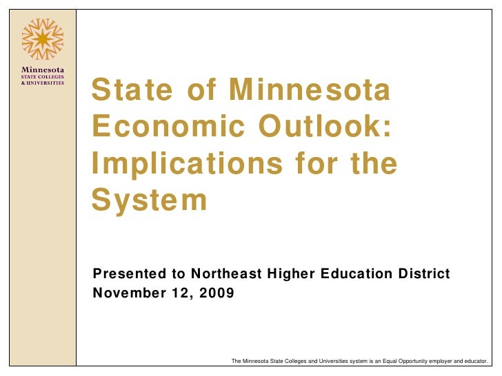 State of Minnesota Economic Outlook: Implications for the System Presented to Northeast Higher Education District November...