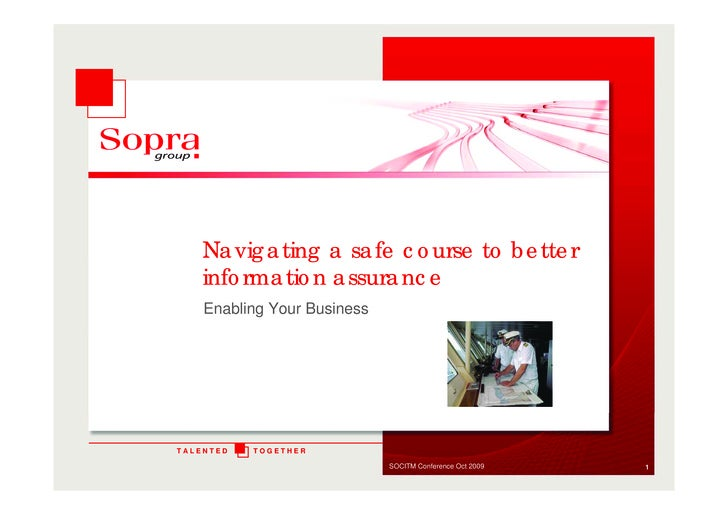 Navigating a safe course to better     information assurance     Enabling Your Business     TALENTED   TOGETHER           ...