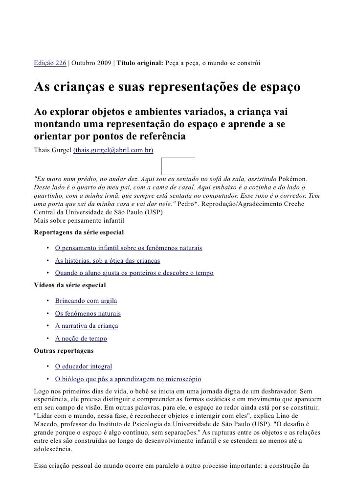 Edição 226 | Outubro 2009 | Título original: Peça a peça, o mundo se constrói   As crianças e suas representações de espaç...