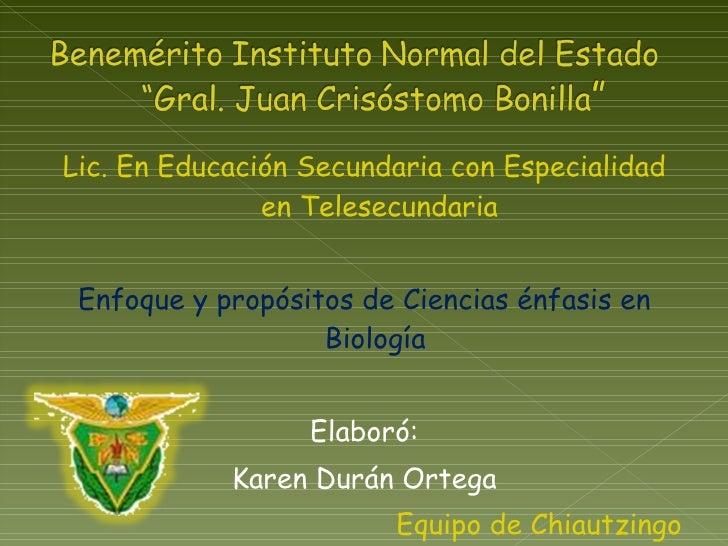 <ul><li>Lic. En Educación Secundaria con Especialidad en Telesecundaria </li></ul><ul><li>Enfoque y propósitos de Ciencias...