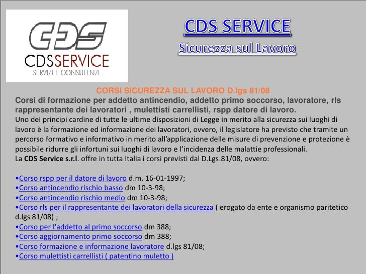 CORSI SICUREZZA SUL LAVORO D.lgs 81/08 Corsi di formazione per addetto antincendio, addetto primo soccorso, lavoratore, rl...