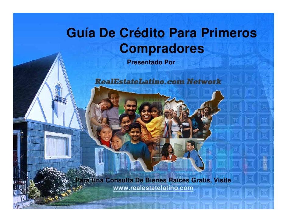 Guía De Crédito Para Primeros         Compradores                  Presentado Por      Para Una Consulta De Bienes Raíces ...