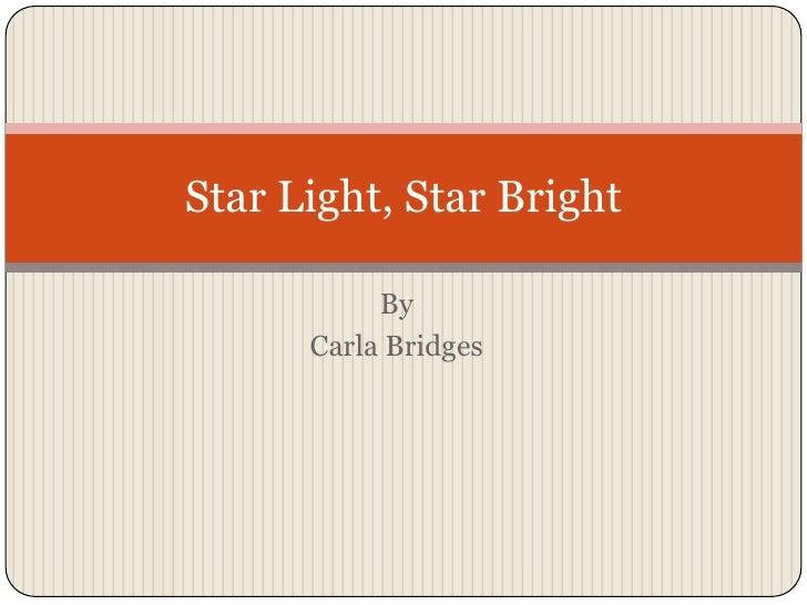 By <br />Carla Bridges<br />Star Light, Star Bright<br />