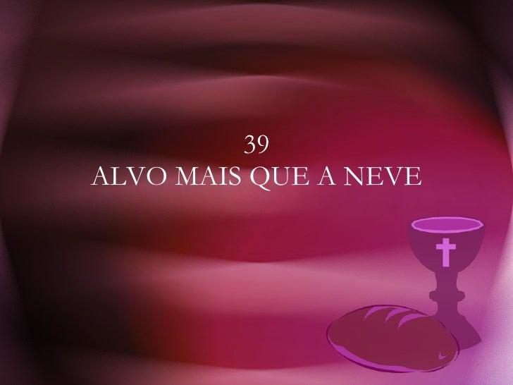 39 ALVO MAIS QUE A NEVE