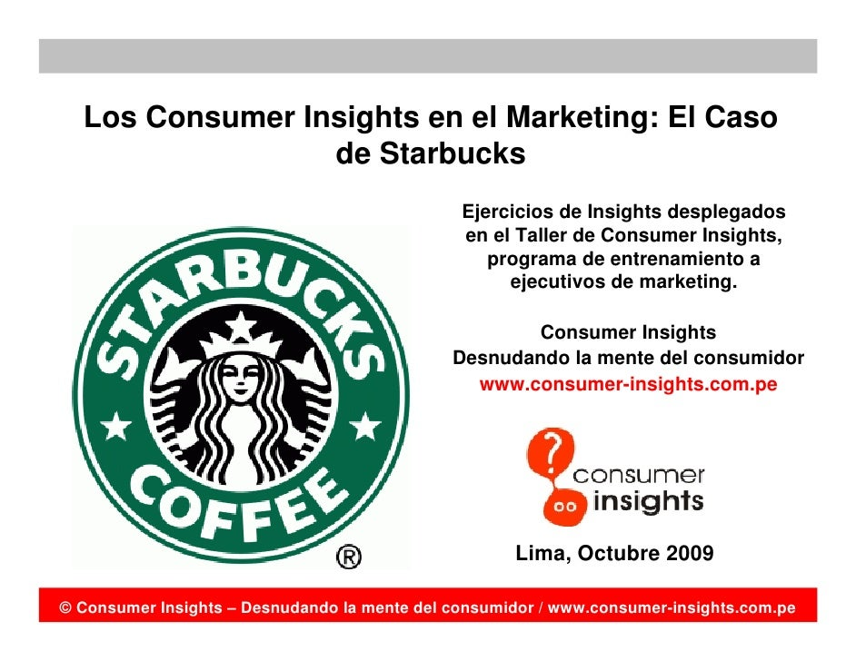 Los Consumer Insights en el Marketing: El Caso                  de Starbucks                                              ...