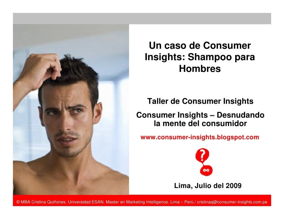 Un caso de Consumer                                                                Insights: Shampoo para                 ...