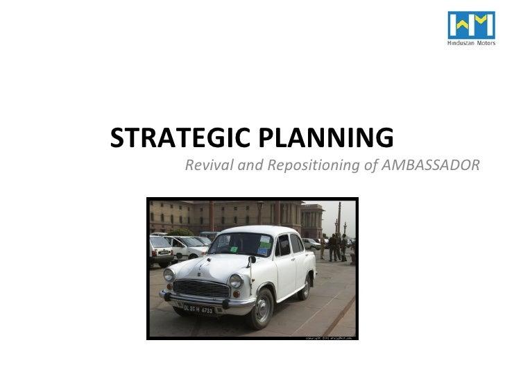 STRATEGIC PLANNING Revival and Repositioning of AMBASSADOR