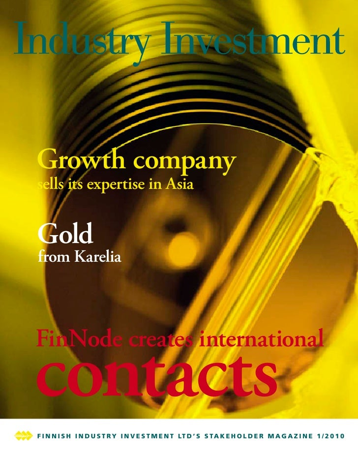 Growth company sells its expertise in Asia   Gold from Karelia    FinNode creates international contacts F I N N I S H I N...