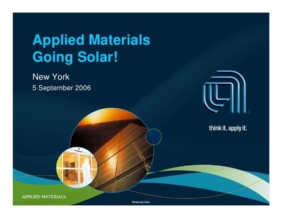 Applied Materials Going Solar! New York 5 September 2006                        External Use