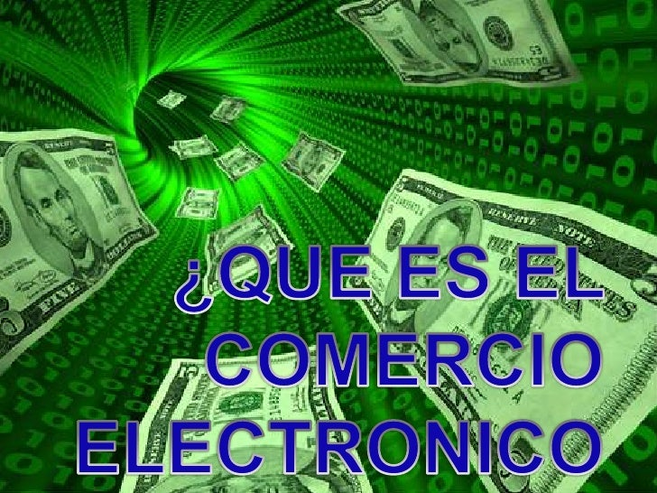 ¿QUE ES EL COMERCIO ELECTRONICO?<br />