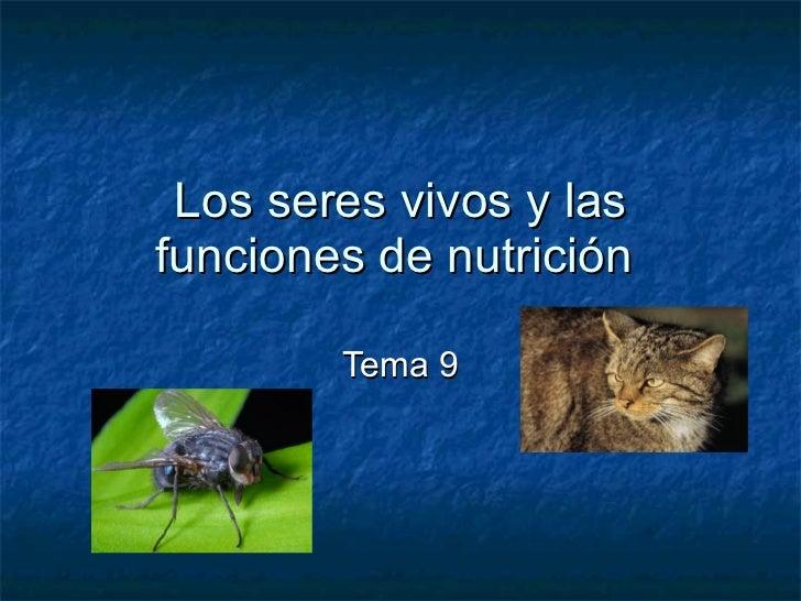 Los seres vivos y las funciones de nutrición          Tema 9