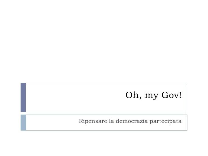Oh, myGov!<br />Ripensare la democrazia partecipata<br />