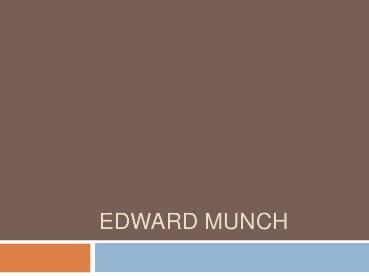 EDWARD MUNCH<br />