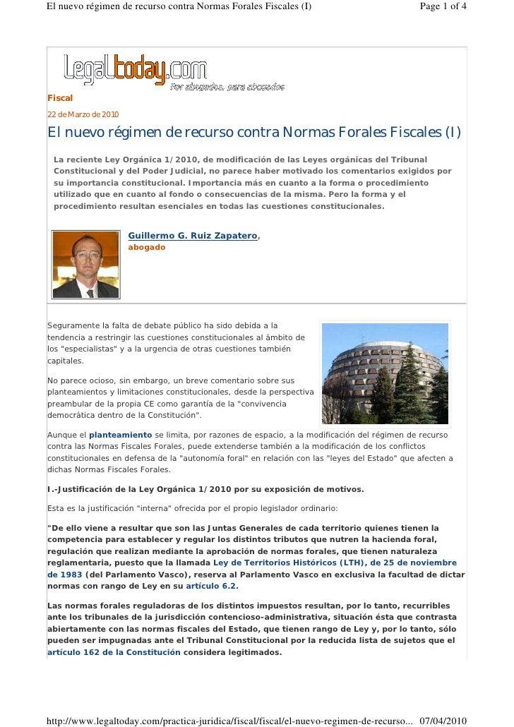Fiscal 22 de Marzo de 2010  El nuevo régimen de recurso contra Normas Forales Fiscales (I)  La reciente Ley Orgánica 1/201...