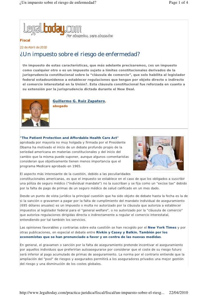 Fiscal 22 de Abril de 2010  ¿Un impuesto sobre el riesgo de enfermedad?  Un impuesto de estas características, que más ade...