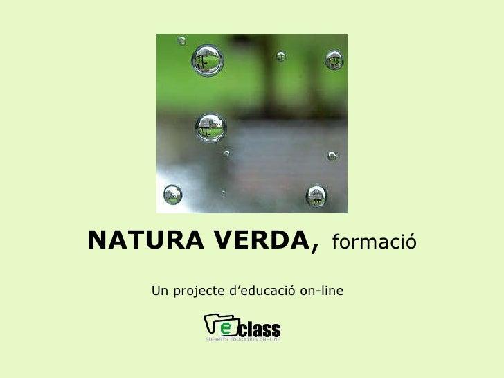 NATURA VERDA ,  formació Un projecte d'educació on-line