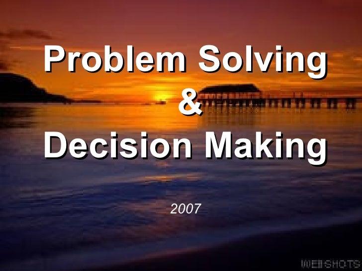 Problem Solving  & Decision Making 2007