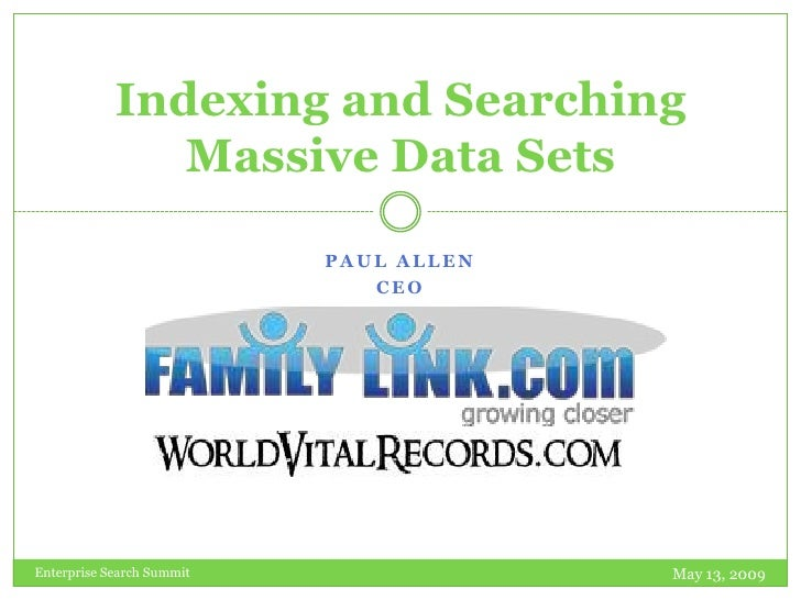 Indexing and Searching                Massive Data Sets                             PAUL ALLEN                            ...