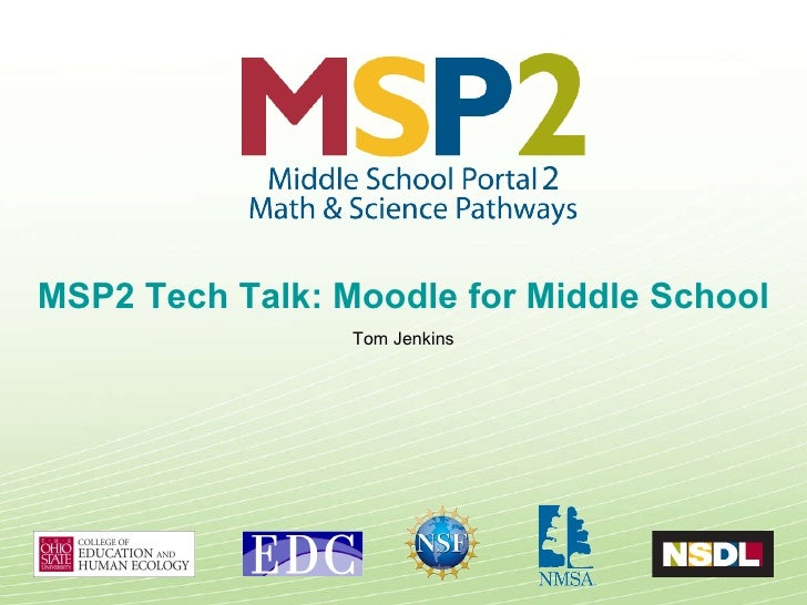 MSP2 Tech Talk: Moodle for Middle School Tom Jenkins