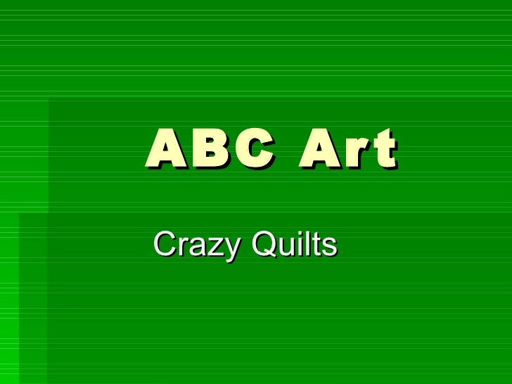 ABC Art Crazy Quilts