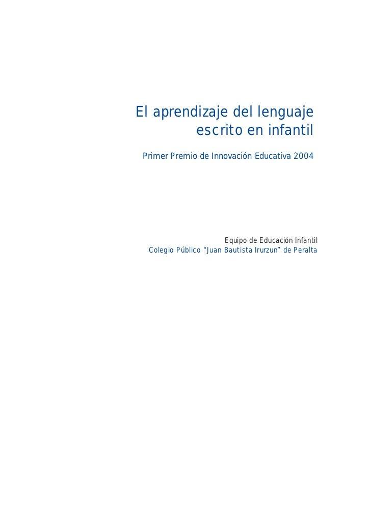 El aprendizaje del lenguaje          escrito en infantil  Primer Premio de Innovación Educativa 2004                      ...