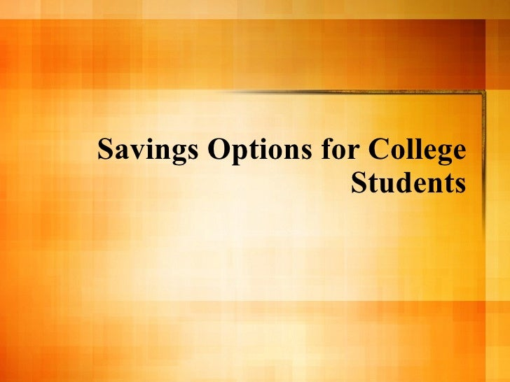 Savings Options for College Students