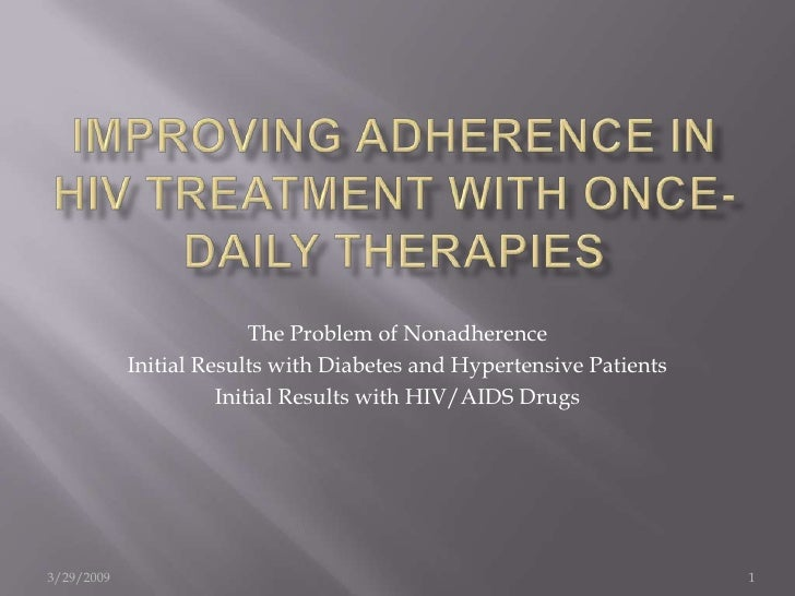 Improving Adherence in HIV Treatment with Once-Daily Therapies