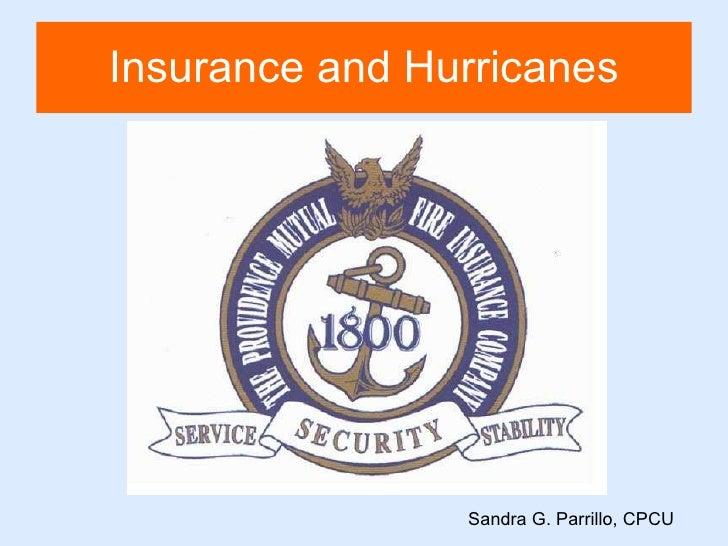 Insurance and Hurricanes Sandra G. Parrillo, CPCU