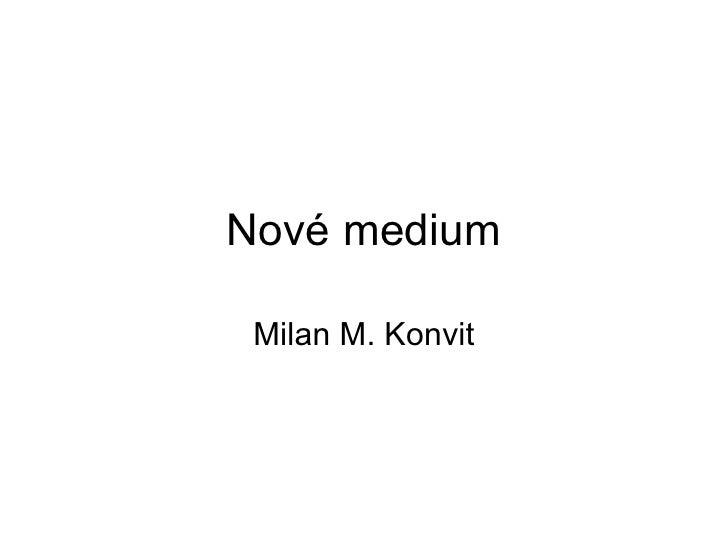 prof. Milan Konvit: Nove medium