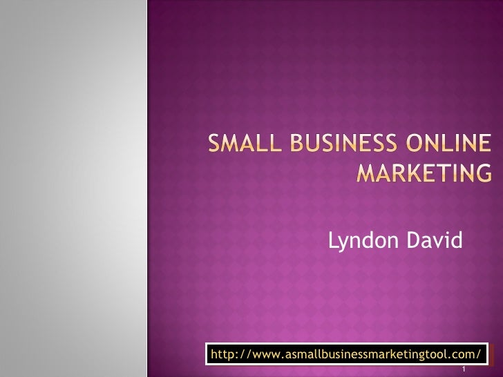 Lyndon David http://www.asmallbusinessmarketingtool.com/