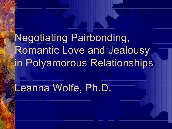 Negotiating Pairbonding and Romantic Love in Polyamorous Relationships