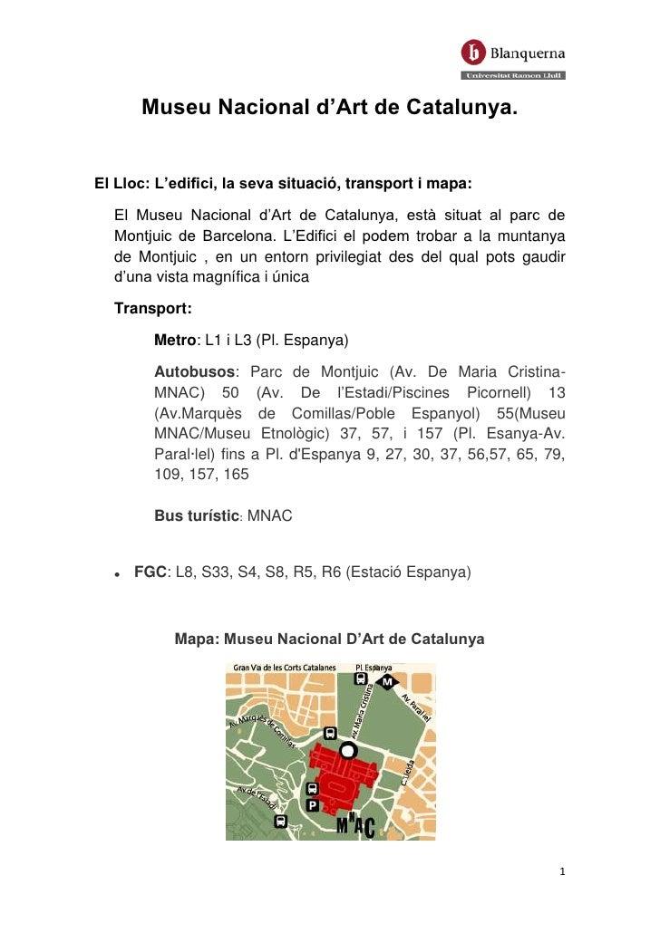Museu Nacional d'Art de Catalunya.<br />El Lloc: L'edifici, la seva situació, transport i mapa:<br />El Museu Nacional d'A...
